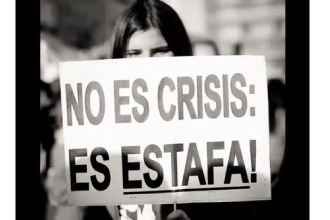 No es Crisis, es Estafa